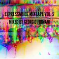 The Espressarios Mixtape vol. 9 by Georgio Firmani (08/03/2021)