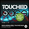 Bass Agenda / 20.05.2016 / Touched Bass