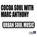 BAG Radio - Cocoa Soul with Marc Anthony, Sun 7pm - 10pm (02.08.20)