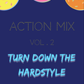 ACTION MIX vol.2  Turn Down The Hardstyle