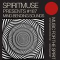 SPIRITMUSE presents #187: Mind-Bending Sounds