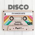 DISCO EVANGELISTS - Isolation Classics Mix Part 1