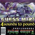 D.J. Slide & D.J. Raymo - 4 Sounds 2 Pound (Guess Mix) [A]
