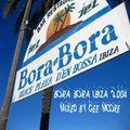 Gee Moore - Bora Bora Ibiza 2004