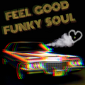 Feel Good Funky Soul (vol. 1)