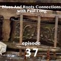 Blues And Roots Connections, with Paul Long: episode 37
