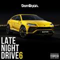 Late Night Drives 6 - Follow @DJDOMBRYAN