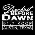 Darkest Before Dawn KOOP 91.7FM Austin, TX - 2020-12-19