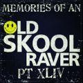 Memories Of An Oldskool Raver Pt XLIV