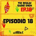 THE REGGAE RADIO SHOW - EP.18 Season 7