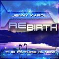 Jenny Karol - ReBirth.The Future is Now! 152 [April 2021]
