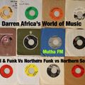 Darren Afrika-SoulFunk vs Northern Funk vs Northern Soul-WorldofMusic-MuthaFM