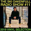 Ski Oakenfull Radio Show #11 - 2019 Vinyl Selection