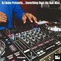 DJ Nana Presents... Something Real (An R&B Mix)   DOWNLOAD LINK included