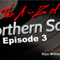 The A-Z Of Northern Soul Episode 3