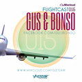 Flightcast015 • Gus & Bonso