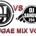 DJ FRANCOL VS DJ SANDVA 254 - REGGAE MIX VOL 1