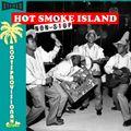 Hot Smoke Island Non Stop