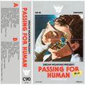 PASSING FOR HUMAN C90 by Sadhu Sadhu