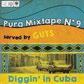 Pura-Mixtape 9 ( Diggin' in Cuba )