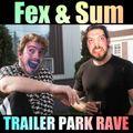 [Drunkcast 004] Fex & Sum - Trailer Park Rave [2013]