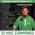DJ Mac Cummings Inspirational Gospel Rap Mix Vol.16