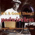 It's A Good Thing! – Podwireless Country Blues Classics