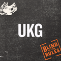 Blind to the Rules: UKG (mid 90s - early 00s)