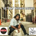The GR8- L8 Show EP. 2 W/ Thomas Davinci