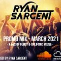 Ryan Sargent - March 2021 Promo Mix - Funky/Uplifting House