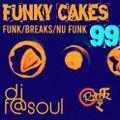 Funky Cakes #99 w. DJ F@SOUL