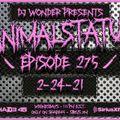 DJ Wonder Presents: AnimalStatus Episode 275