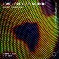 Love Love Club Sounds [Ancient Future Noize] - 1st August 2021