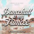 DussOva Aka 220 Sound - Dancehall A My Fiancee #31