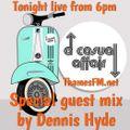 Show 92 A Casual Affair Midweek Spectacular with guest DJ Dennis Hyde 17-03-21 ThamesFM