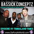 "ConArtist Presents: Bassick Conceptz EP 41: ""Timbaland Times"""