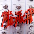 Never Use After Midnight : Mixtape exclusive