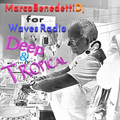 MARCO BENEDETTI dj for Waves Radio - Deep & Tropical #3