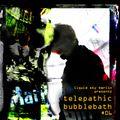 Telepathic Bubblebath #06 mixed by Dr Walker / Liquid Sky Berlin