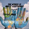De La Trinidad Present.-The World Is Music Electronic (Episode #66) [Privatedemons]