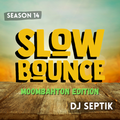 """SlowBounce """"Moombahton"""" Special with Dj Septik 