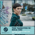 The Takeover w/ Mica (UK) 22nd October 2020