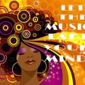 LET THE MUSIC TAKE YOUR MIND