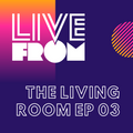 Live from the Living Room ep 3.3 - E-Ratic Dreamer