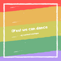 Yes we can dance