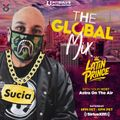 """DJ LATIN PRINCE """"The Global Mix"""" With Your Host: Astra On The Air """"Globalization"""" (05/02/2020)"""