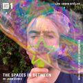The Spaces In Between w/ John Gómez  - 7th April 2021