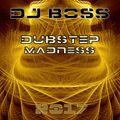 DJ BOSS Dubstep Madness