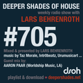 Deeper Shades Of House #705 w/ exclusive guest mix by AARON PAAR