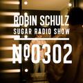 Robin Schulz   Sugar Radio 302